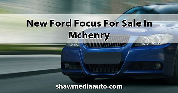 New Ford Focus for sale in Mchenry