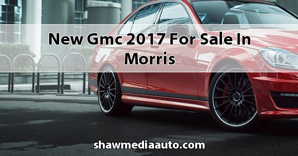 New GMC 2017 for sale in Morris