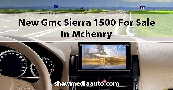 New GMC Sierra 1500 for sale in Mchenry