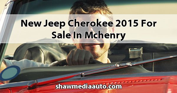 New Jeep Cherokee 2015 for sale in Mchenry