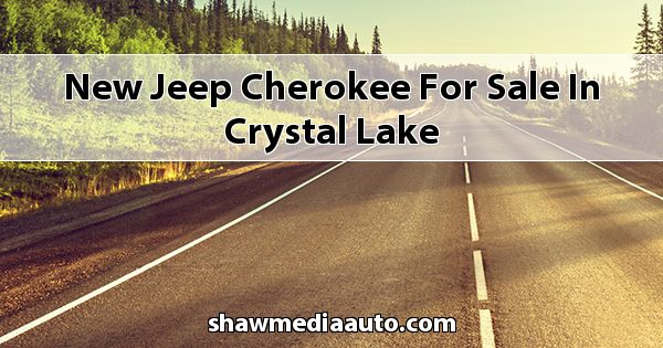 New Jeep Cherokee for sale in Crystal Lake
