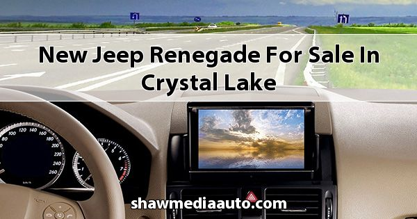 New Jeep Renegade for sale in Crystal Lake