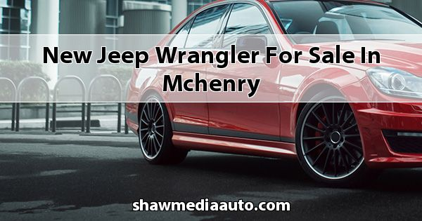 New Jeep Wrangler for sale in Mchenry
