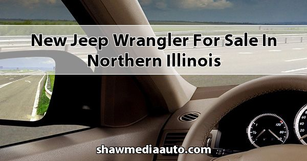 New Jeep Wrangler for sale in Northern Illinois