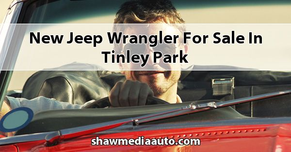 New Jeep Wrangler for sale in Tinley Park