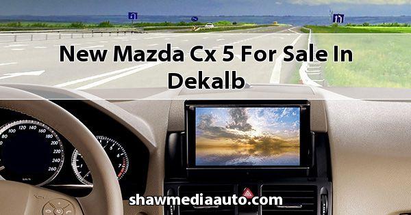 New Mazda CX-5 for sale in Dekalb