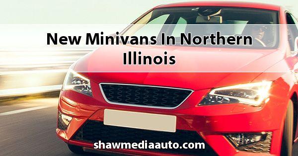 New Minivans in Northern Illinois
