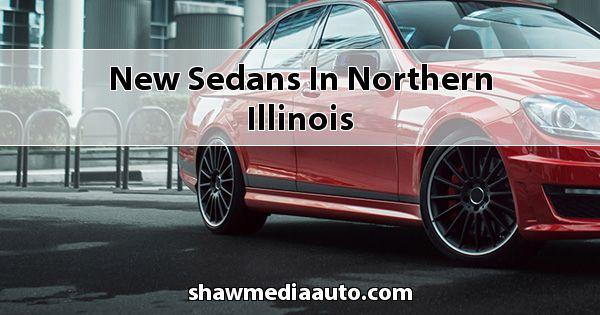 New Sedans in Northern Illinois