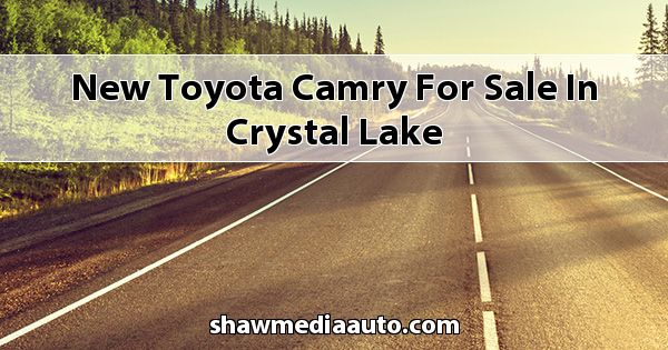 New Toyota Camry for sale in Crystal Lake