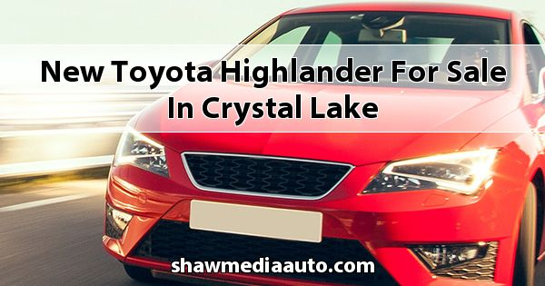 New Toyota Highlander for sale in Crystal Lake