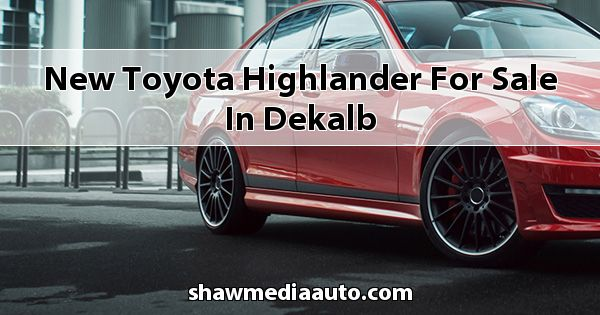 New Toyota Highlander for sale in Dekalb