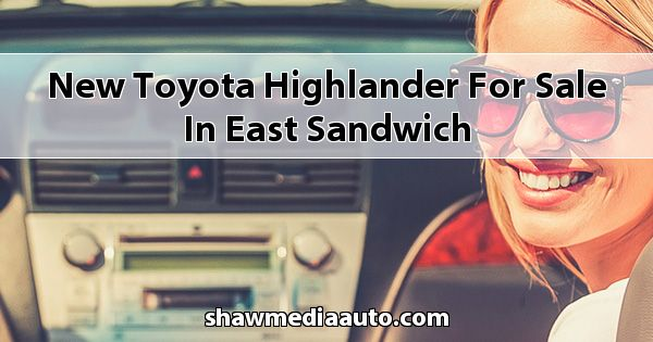 New Toyota Highlander for sale in East Sandwich
