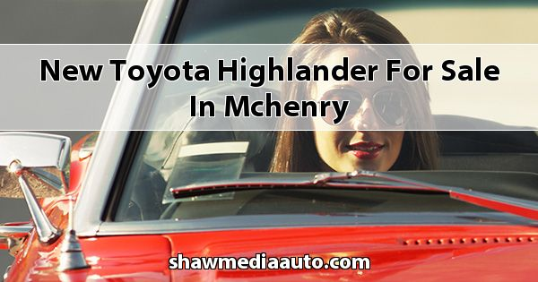 New Toyota Highlander for sale in Mchenry