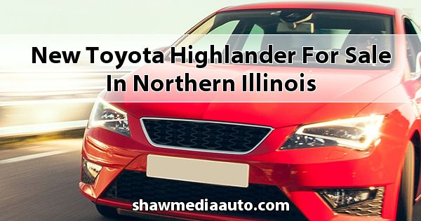New Toyota Highlander for sale in Northern Illinois