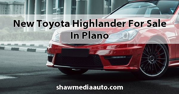New Toyota Highlander for sale in Plano