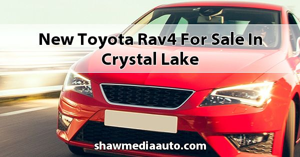 New Toyota RAV4 for sale in Crystal Lake