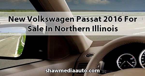 New Volkswagen Passat 2016 for sale in Northern Illinois