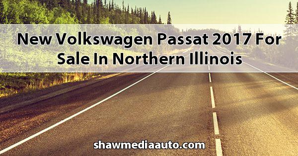 New Volkswagen Passat 2017 for sale in Northern Illinois