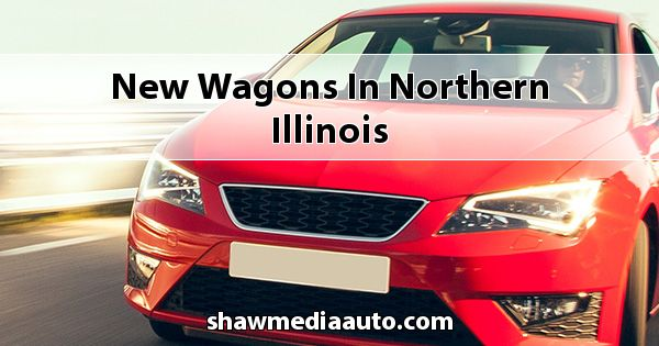 New Wagons in Northern Illinois