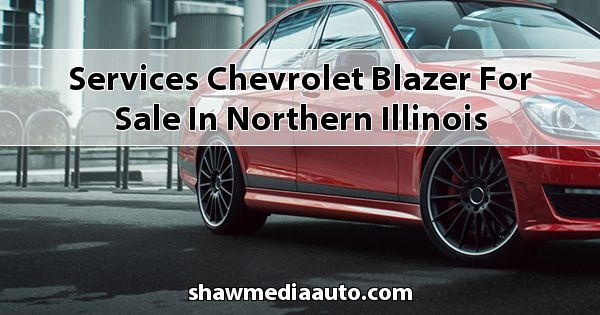 Services Chevrolet Blazer for sale in Northern Illinois