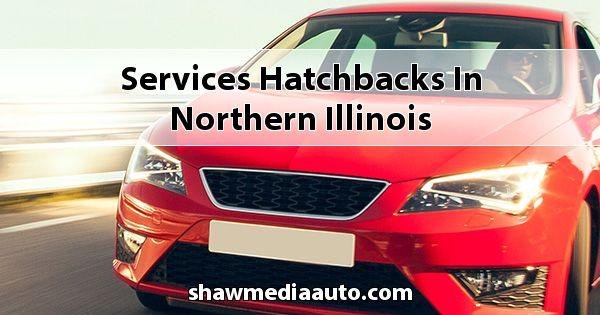 Services Hatchbacks in Northern Illinois