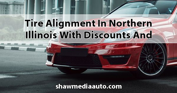 Tire-Alignment in Northern Illinois with Discounts and Coupons