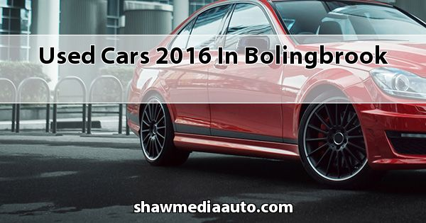 Used Cars 2016 in Bolingbrook