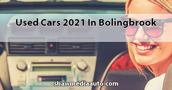 Used Cars 2021 in Bolingbrook