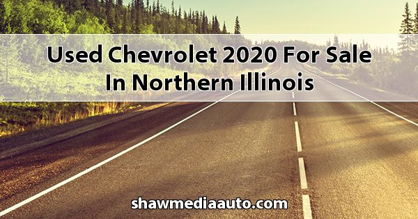 Used Chevrolet 2020 for sale in Northern Illinois