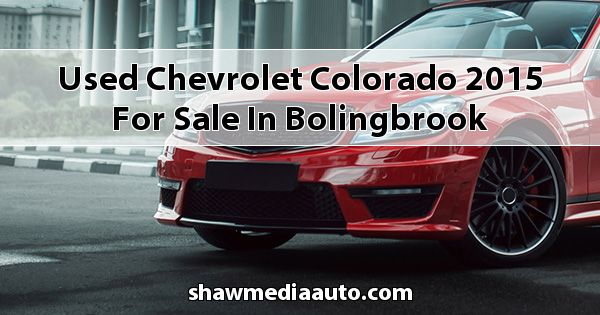 Used Chevrolet Colorado 2015 for sale in Bolingbrook