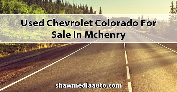 Used Chevrolet Colorado for sale in Mchenry
