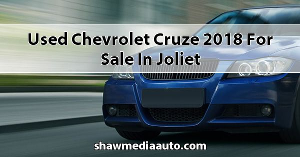 Used Chevrolet Cruze 2018 for sale in Joliet