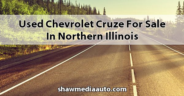 Used Chevrolet Cruze for sale in Northern Illinois