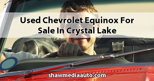 Used Chevrolet Equinox for sale in Crystal Lake