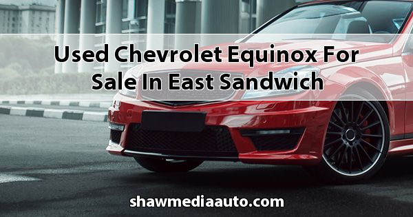 Used Chevrolet Equinox for sale in East Sandwich