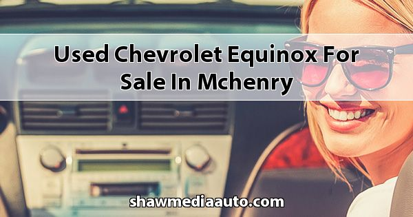 Used Chevrolet Equinox for sale in Mchenry