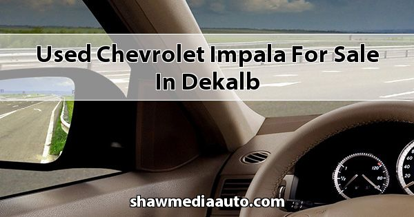 Used Chevrolet Impala for sale in Dekalb