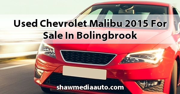 Used Chevrolet Malibu 2015 for sale in Bolingbrook