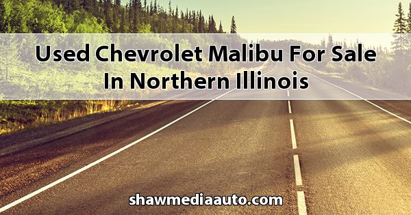 Used Chevrolet Malibu for sale in Northern Illinois