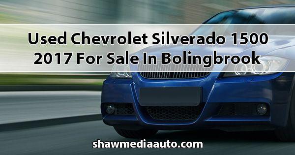 Used Chevrolet Silverado 1500 2017 for sale in Bolingbrook
