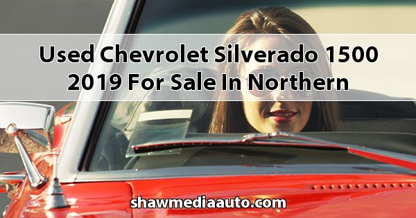 Used Chevrolet Silverado 1500 2019 for sale in Northern Illinois