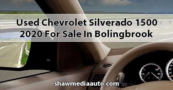 Used Chevrolet Silverado 1500 2020 for sale in Bolingbrook