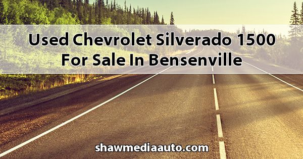 Used Chevrolet Silverado 1500 for sale in Bensenville