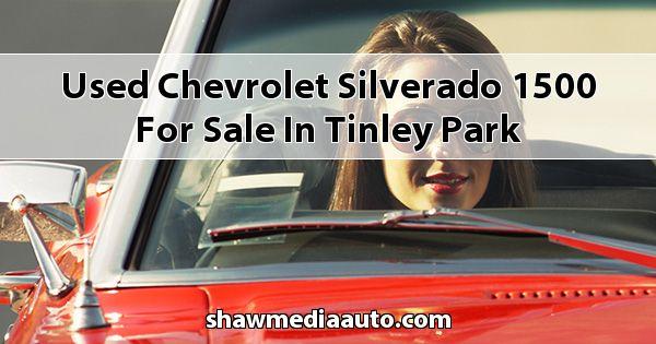 Used Chevrolet Silverado 1500 for sale in Tinley Park