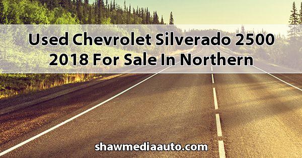 Used Chevrolet Silverado 2500 2018 for sale in Northern Illinois