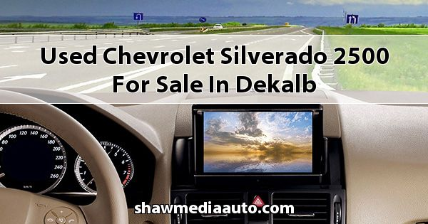 Used Chevrolet Silverado 2500 for sale in Dekalb