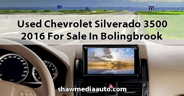 Used Chevrolet Silverado 3500 2016 for sale in Bolingbrook