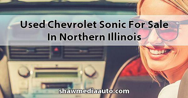 Used Chevrolet Sonic for sale in Northern Illinois