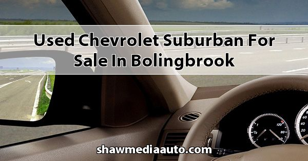 Used Chevrolet Suburban for sale in Bolingbrook