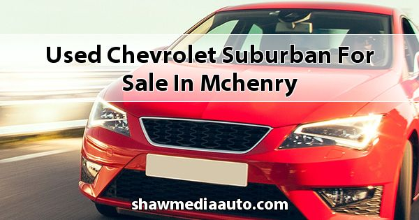 Used Chevrolet Suburban for sale in Mchenry